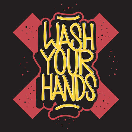 Wash Your Hands Motivational Slogan Hand Drawn Lettering Vector Design. Illustration
