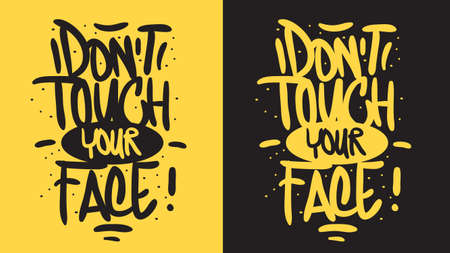 Dont Touch Your Face Motivational Slogan Hand Drawn Lettering Vector Design.