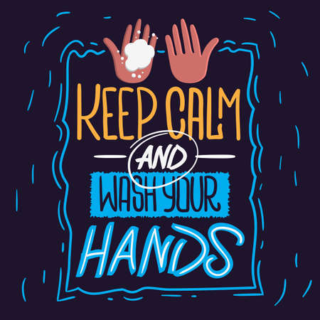 Keep Calm And Wash Your Hands Motivational Slogan Hand Drawn Lettering Vector Design.