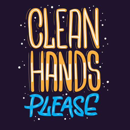 Clean Hands Please Motivational Slogan Hand Drawn Lettering Vector Design. Illustration