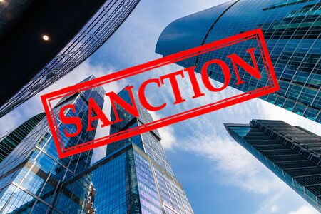 Moscow Business Center, Russia with the inscription Sanctions. US sanctions against Russia Stock Photo