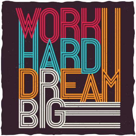 Work hard dream big motivational typographic poster Illustration