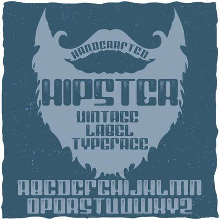 Vintage label typeface named Hipster. Good font to use in any vintage labels