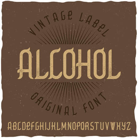 Vintage label typeface named Alcohol. Good font to use in any vintage labels