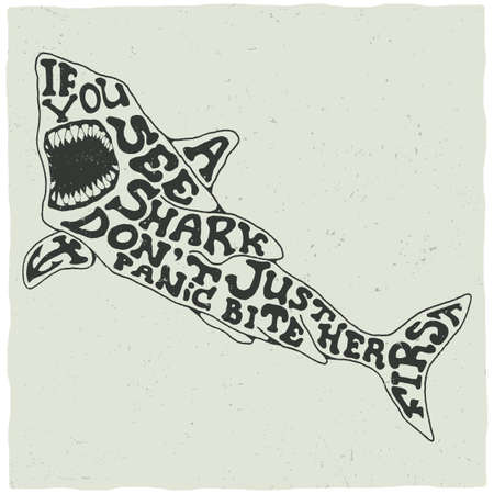 Creative Animal Poster with slogan If you see shark bite her first vector illustration