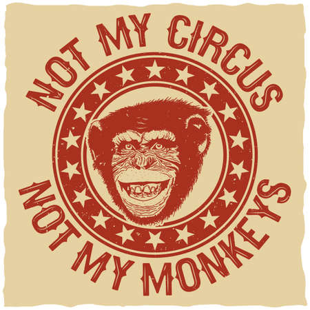 Creative colorful poster with qoute not my circus not my monkeys vector illustration