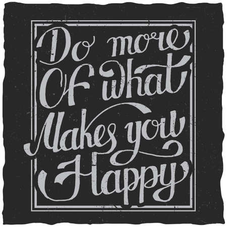 Lettering quote poster hand drawn do more of what makes you happy vector illustration