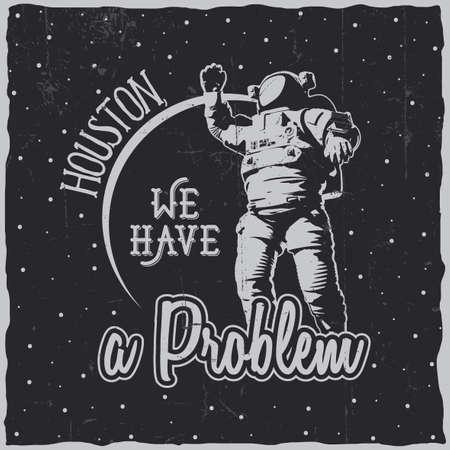 단어 휴스턴과 창조 우주 조 포스터 우리는 문제가 있고 우주 비행사 벡터 일러스트 레이션 일러스트
