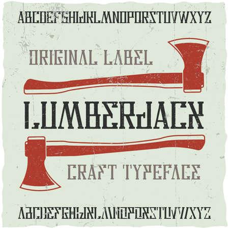 hard: Vintage label typeface named Lumberjack.