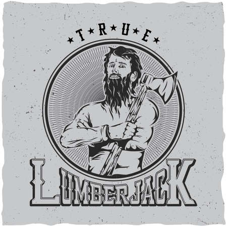 jobs: True lumberjack label design with hand drawn man with ax on his shoulder vector illustration