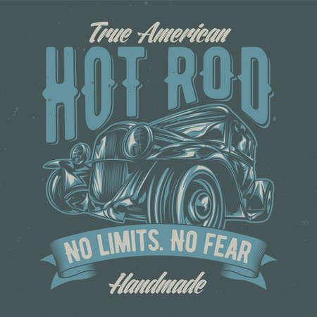 T-shirt or poster design with illustration of custom hot rod. Hand drawn illustration.