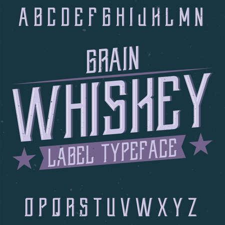 Vintage label typeface named Grain Whiskey. Good font to use in any vintage labels or logo. Ilustração