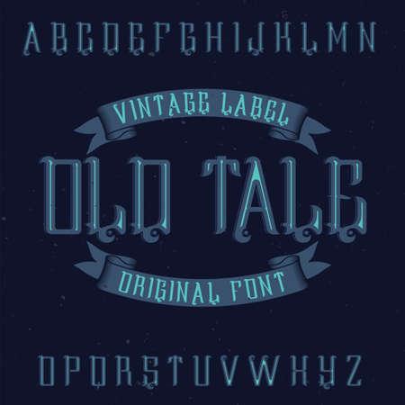 Vintage label typeface named Old Tale.