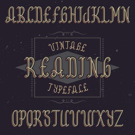 Vintage label typeface named Reading. Good font to use in any vintage labels or logo. Ilustração