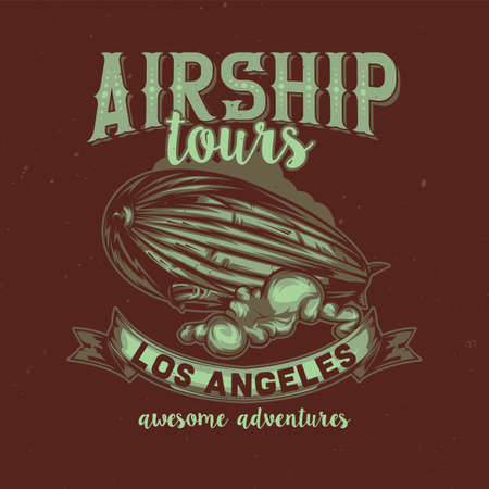T-shirt or poster design with illustration of flying airship. Vintage style illustration.