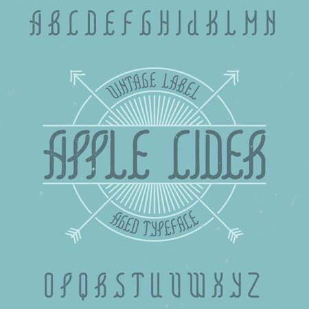 Vintage label typeface named Apple Cider. Good font to use in any vintage labels or logo. Illustration
