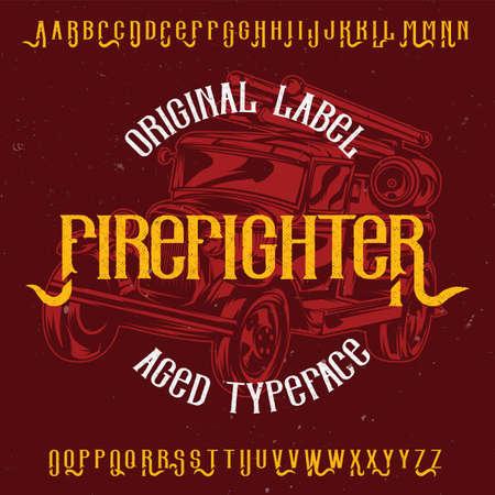 Original label typeface named Firefighter. Good to use in any label design. Illustration