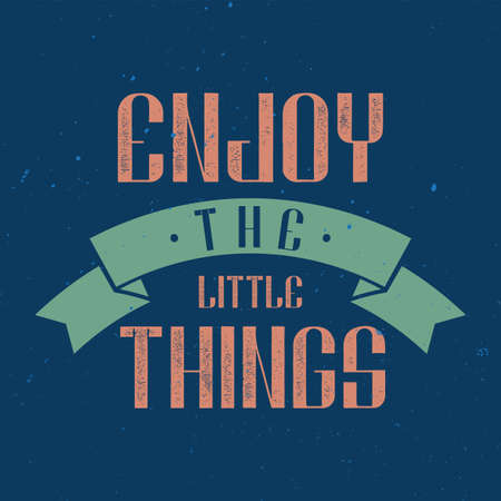Motivational poster Inspirational quote design, Enjoy the little things typography.