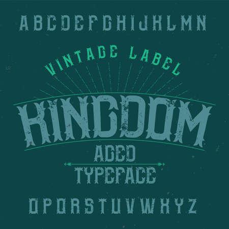 Vintage label typeface named Kingdom. Good font to use in any vintage labels.