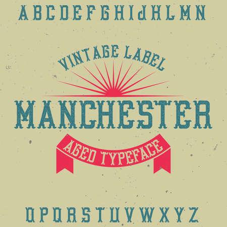 Vintage label typeface named Manchester. Good font to use in any vintage labels or logo.