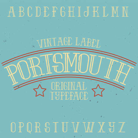 Vintage label typeface named Portsmouth. Good font to use in any vintage labels. Illustration
