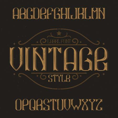 Vintage label typeface named Vintage. Good font to use in any vintage labels or logo.