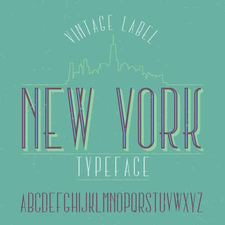 Vintage label typeface named New York. Good font to use in any vintage labels or logo.