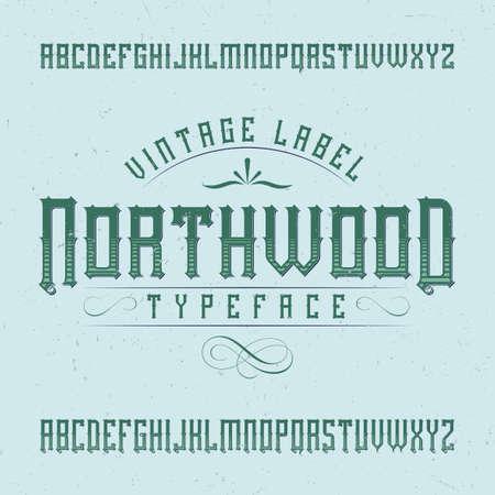 Vintage label typeface named Northwood. Good font to use in any vintage labels or logo.
