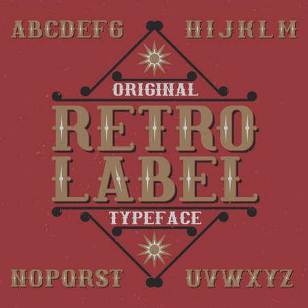 Vintage label typeface named Retro Label. Good font to use in any vintage labels or logo. Illustration