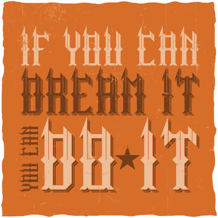 Motivational poster. If you can dream it, you can do it. Inspirational quote design.