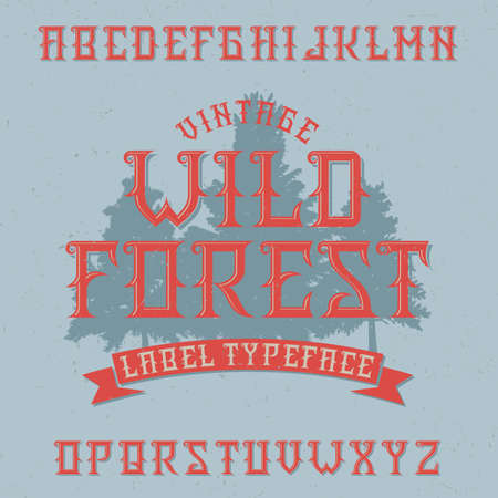 Vintage label typeface named Wild Forest. Good font to use in any vintage labels.