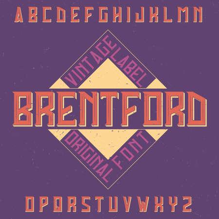 Vintage label typeface named Brentford. Good font to use in any vintage labels.