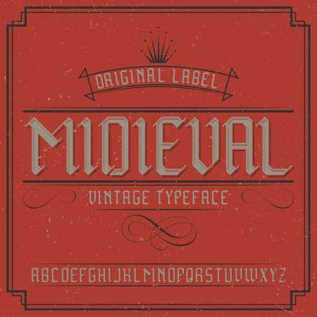 Vintage label typeface named Midieval. Good font to use in any vintage labels or logo.