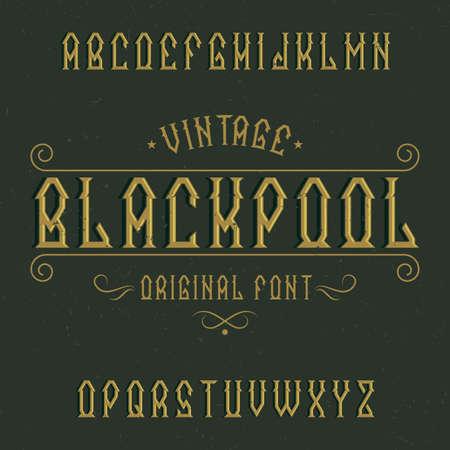 Vintage label typeface named Blackpool. Good font to use in any vintage labels or logo.