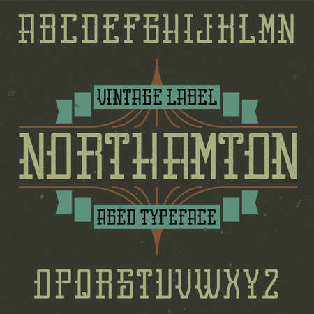 Vintage label typeface named Northamton. Good font to use in any vintage labels or logo.