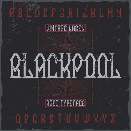 Vintage label typeface named Blackpool. Good font to use in any vintage labels or logo.