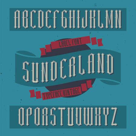 Vintage label typeface named Sunderland. Good font to use in any vintage labels or logo.