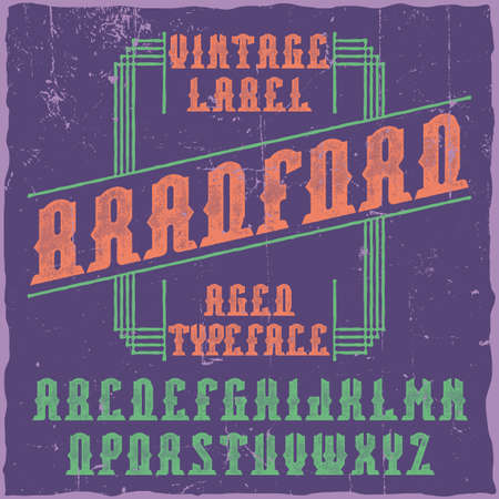 Vintage label typeface named Bradford. Good font to use in any vintage labels or logo.