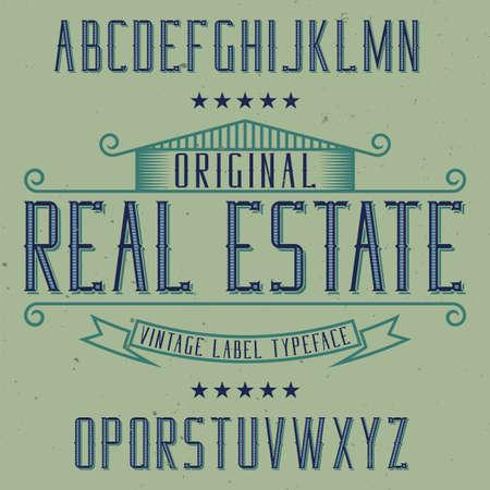 Vintage label typeface named Real Estate. Good font to use in any vintage labels or logo. Illustration