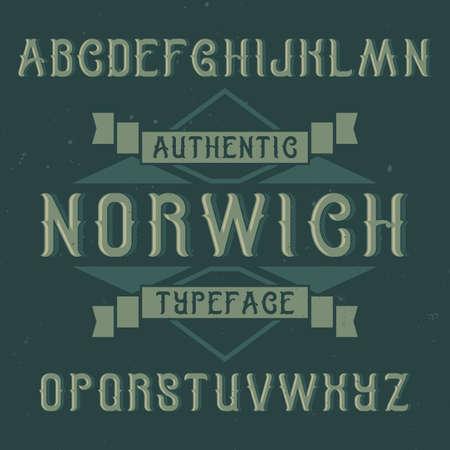 Vintage label typeface named Norwich. Good font to use in any vintage labels or logo. Illustration