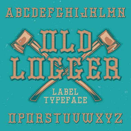 Vintage label typeface named Old Logger. Good font to use in any vintage labels or logo.  イラスト・ベクター素材