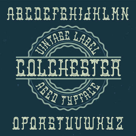 Vintage label typeface named Colchester. Good font to use in any vintage labels or logo.