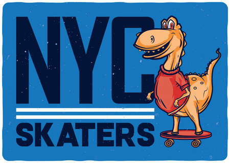 T-shirt or poster design with illustraion of dinosaur on the skateboard