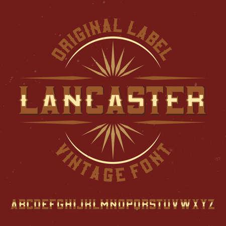 Vintage label typeface named Lancaster. Good font to use in any vintage labels or logo.