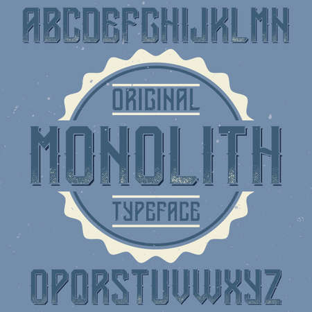 Vintage label font named Monolith. Good to use in any creative labels.
