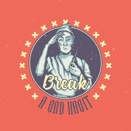 T-shirt or poster design with illustration of addict Illustration