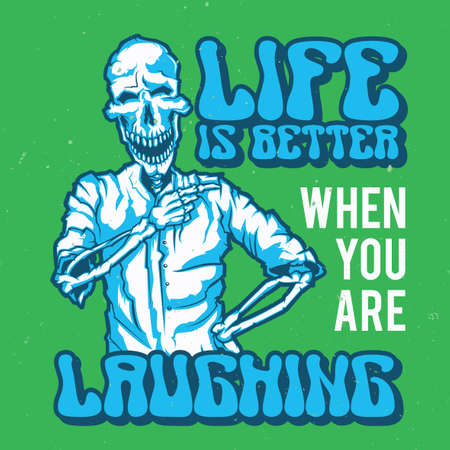 T-shirt or poster design with illustration of laughing skeleton