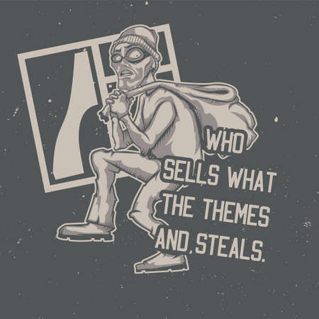 T-shirt or poster design with illustration of thief