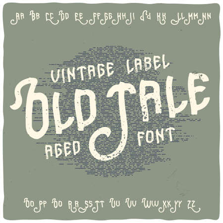Vintage label typeface called Old Tale. Perfectly designed font for any design