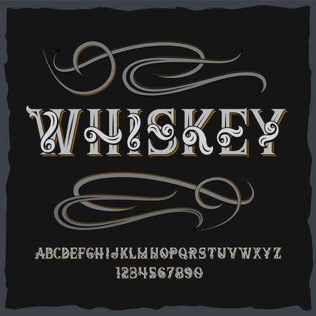 Vintage label typeface named Whiskey. Good handcrafted font for any label design. Illustration
